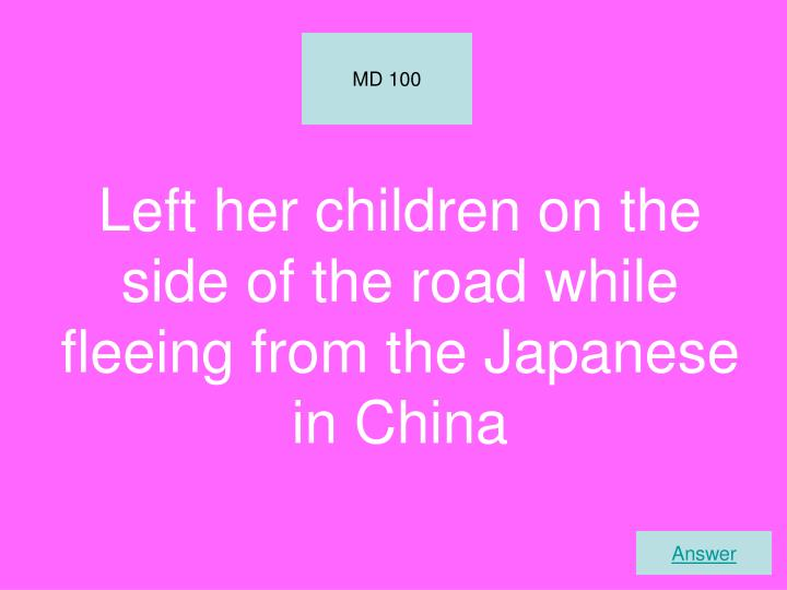 Left her children on the side of the road while fleeing from the Japanese in China