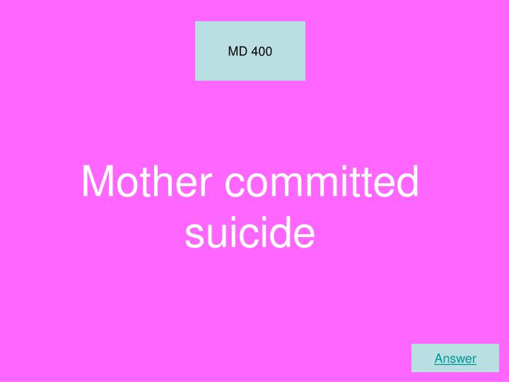 Mother committed suicide