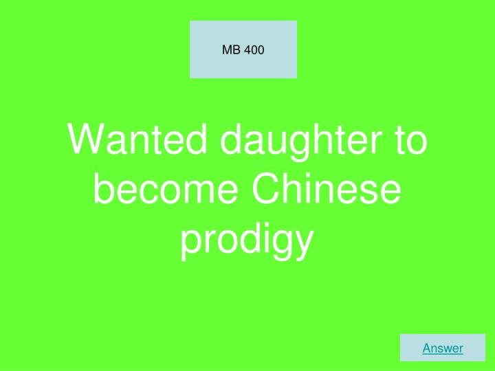 Wanted daughter to become Chinese prodigy
