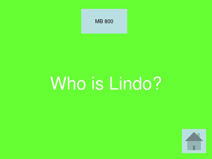 Who is Lindo?