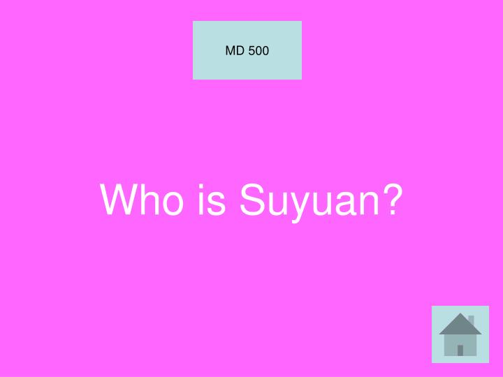 Who is Suyuan?