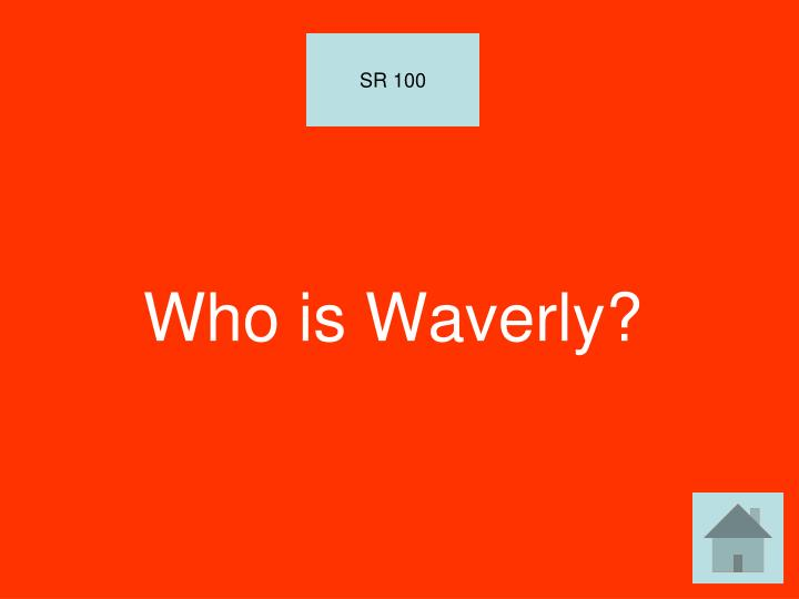 Who is Waverly?