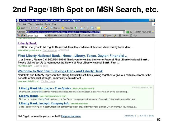 2nd Page/18th Spot on MSN Search, etc.
