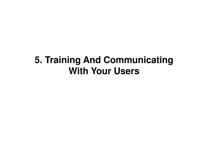 5. Training And Communicating