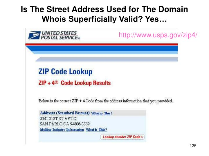 Is The Street Address Used for The Domain Whois Superficially Valid? Yes…