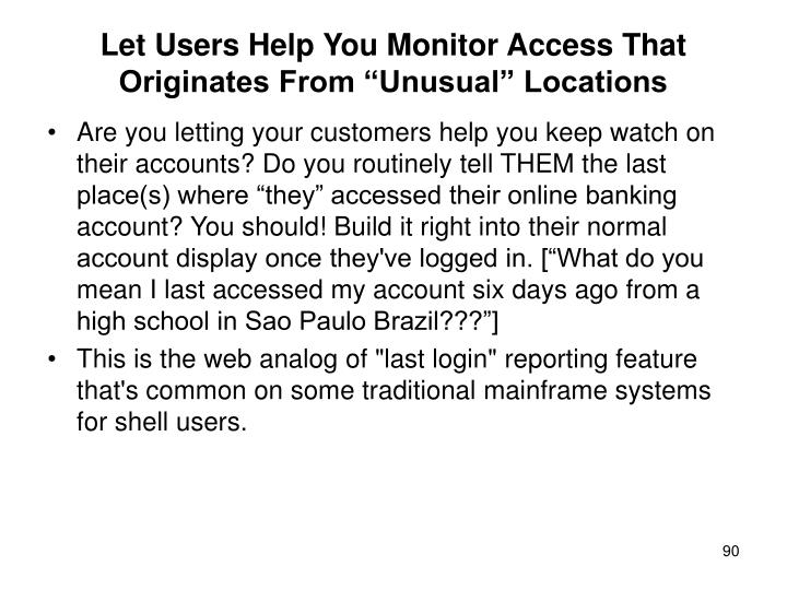 "Let Users Help You Monitor Access That Originates From ""Unusual"" Locations"