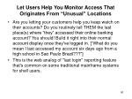 let users help you monitor access that originates from unusual locations
