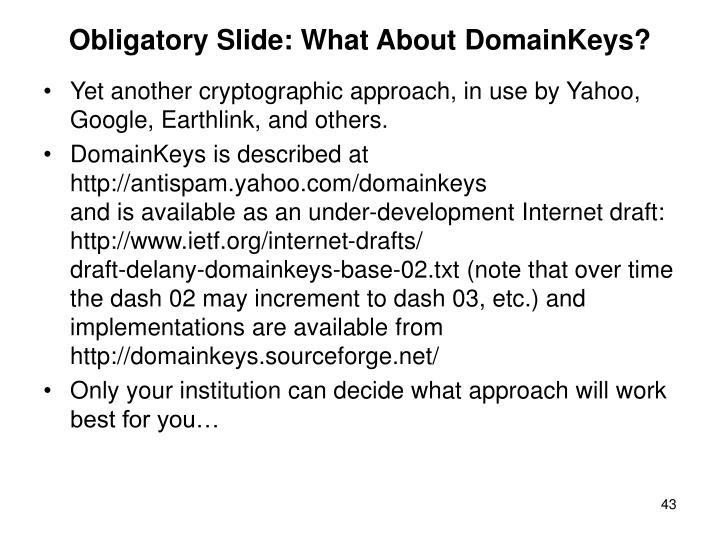 Obligatory Slide: What About DomainKeys?