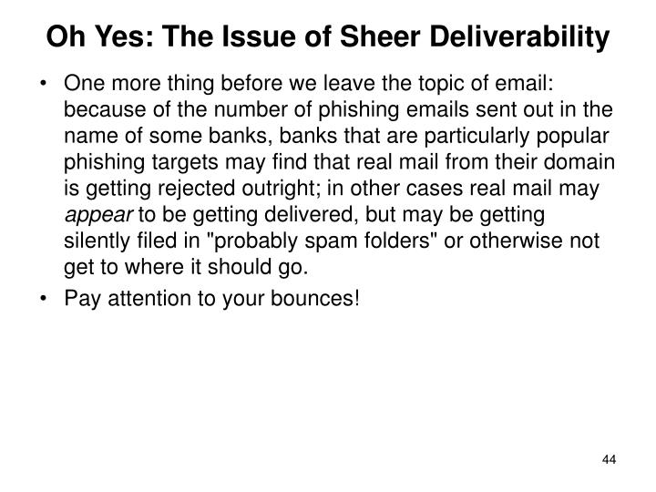Oh Yes: The Issue of Sheer Deliverability