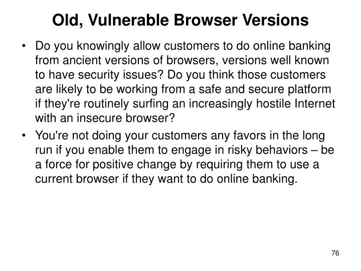 Old, Vulnerable Browser Versions
