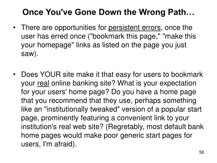 Once You've Gone Down the Wrong Path…