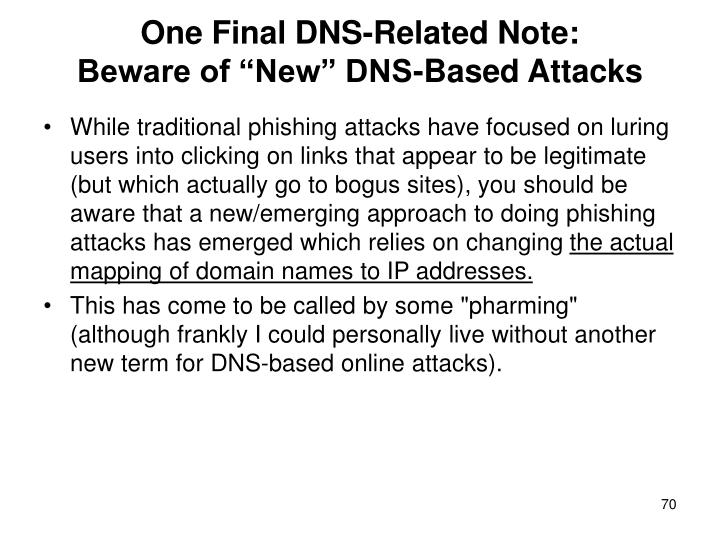 One Final DNS-Related Note: