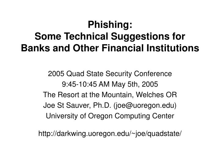 Phishing some technical suggestions for banks and other financial institutions