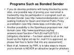 programs such as bonded sender