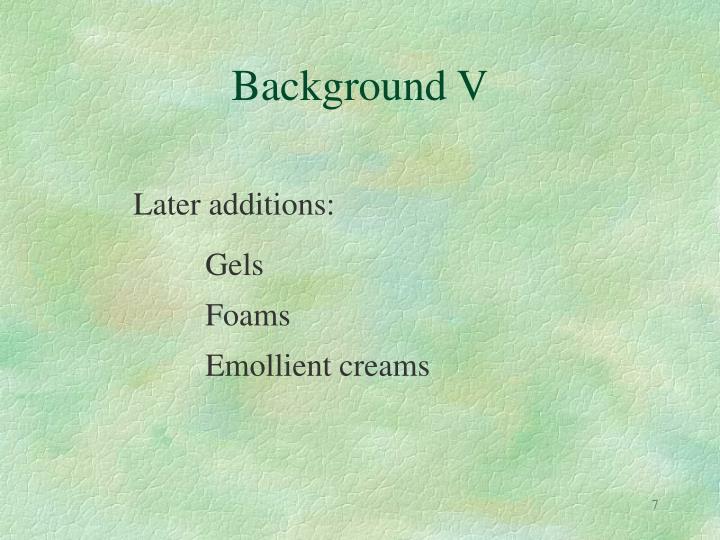 Background V