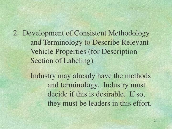 2.  Development of Consistent Methodology and Terminology to Describe Relevant Vehicle Properties (for Description Section of Labeling)