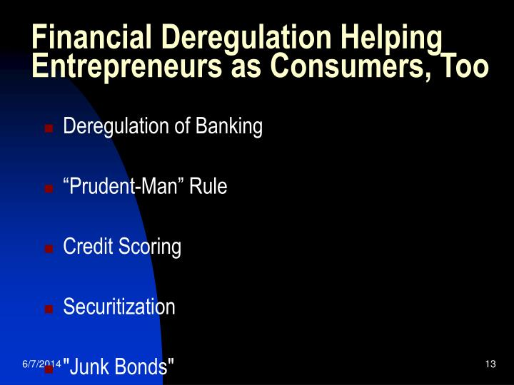 Financial Deregulation Helping Entrepreneurs as Consumers, Too