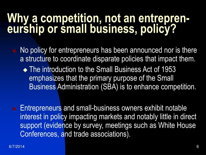 Why a competition, not an entrepren- eurship or small business, policy?