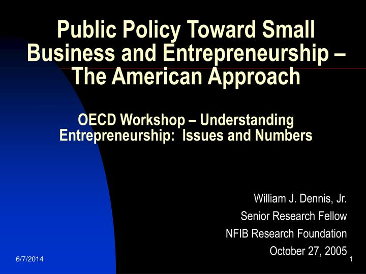 Public Policy Toward Small Business and Entrepreneurship –The American Approach