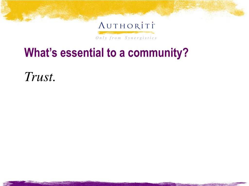 What's essential to a community?