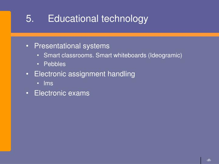 5. Educational technology