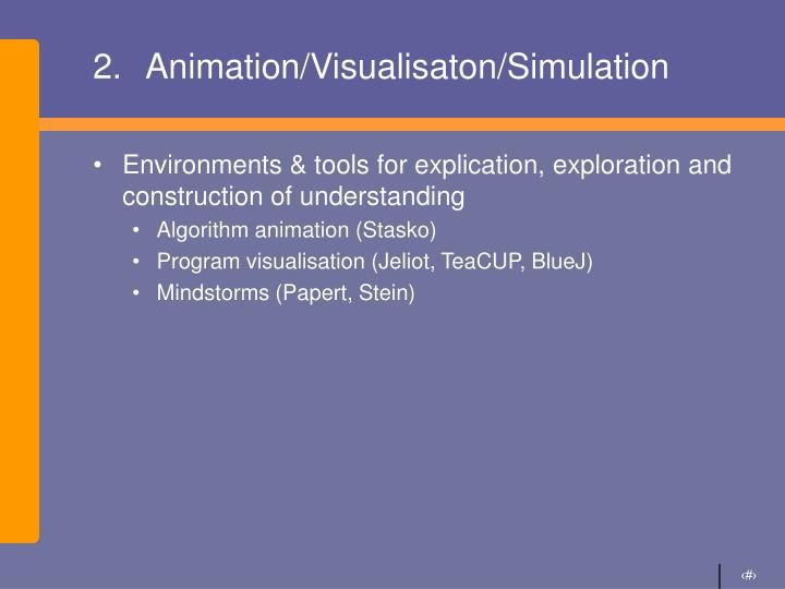 Animation/Visualisaton/Simulation