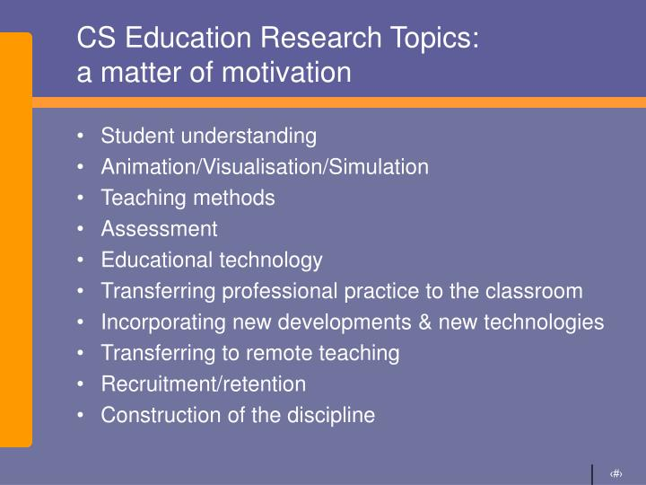 Cs education research topics a matter of motivation