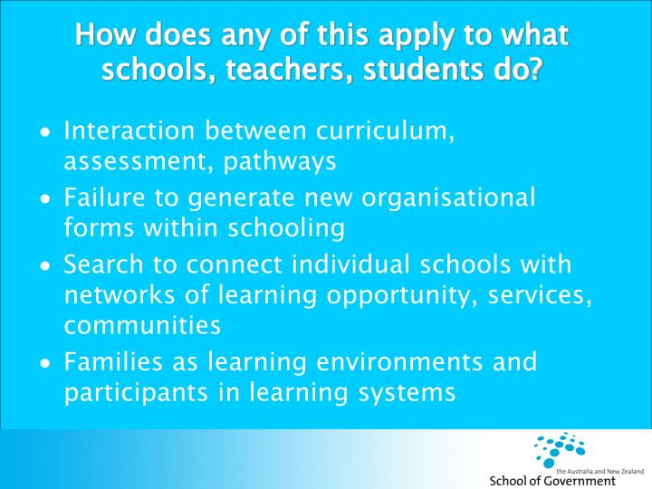 How does any of this apply to what schools, teachers, students do?