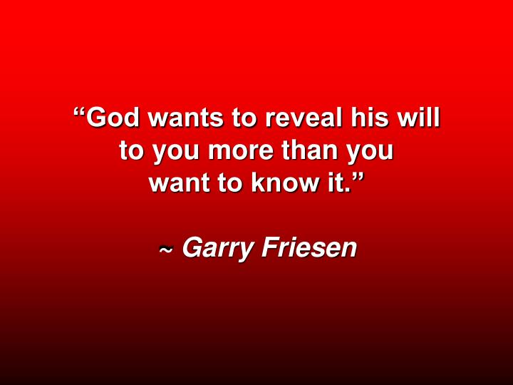 """God wants to reveal his will"