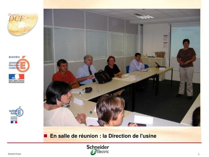 En salle de réunion : la Direction de l'usine