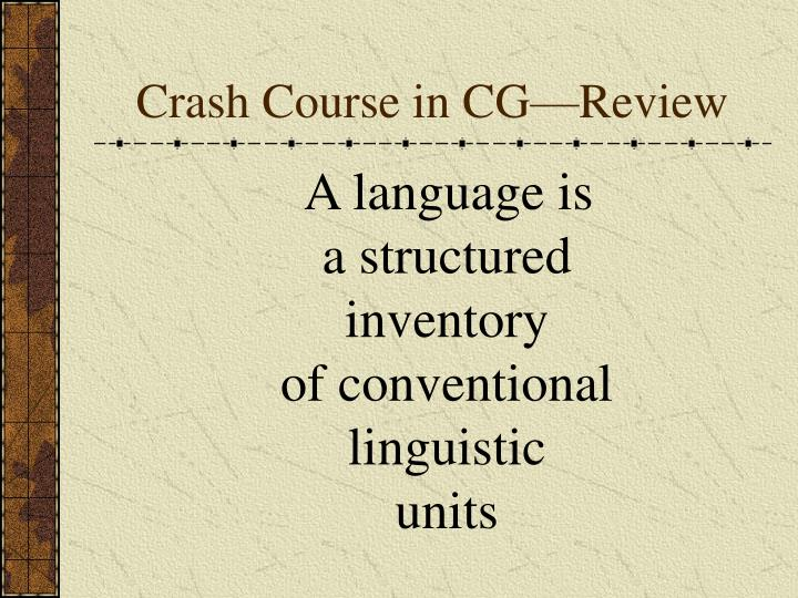 Crash Course in CG—Review