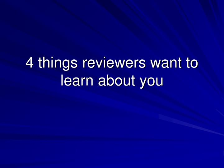4 things reviewers want to learn about you