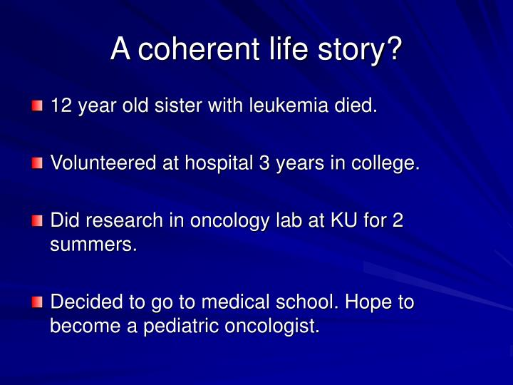 A coherent life story?