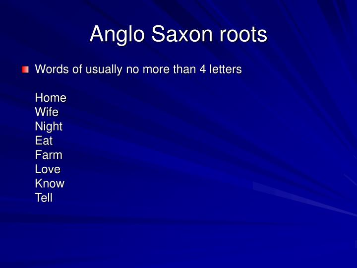 Anglo Saxon roots