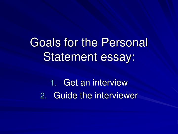 Goals for the personal statement essay