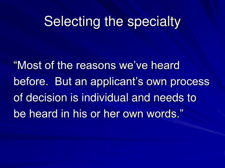 Selecting the specialty