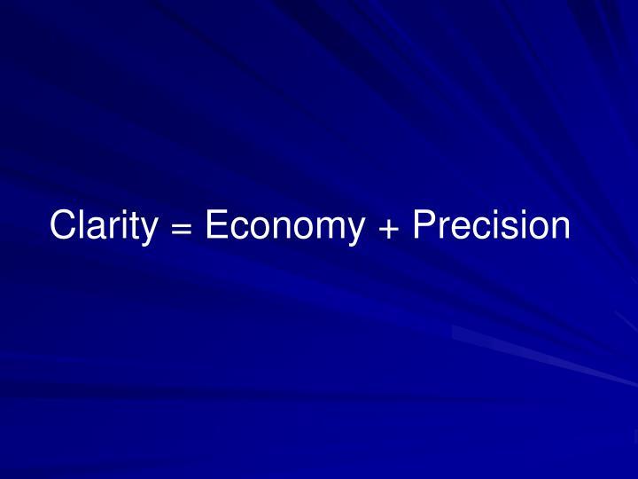 Clarity = Economy + Precision