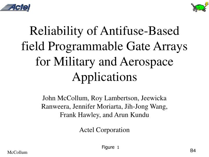 Reliability of Antifuse-Based field Programmable Gate Arrays for Military and Aerospace Applications