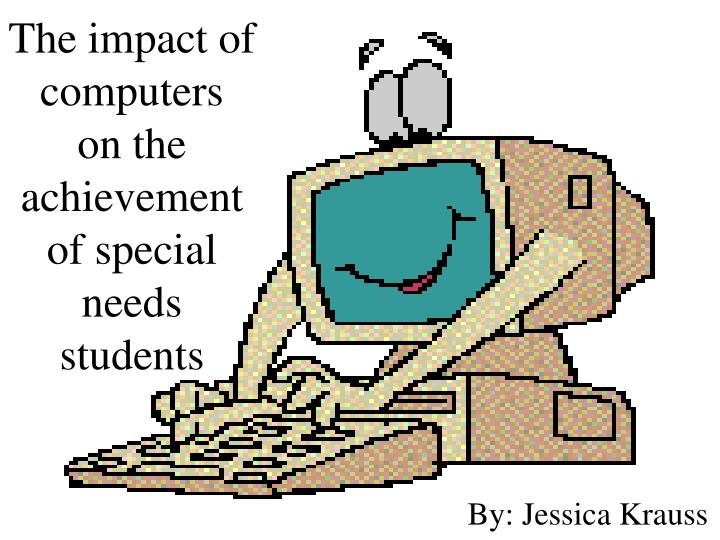 the impact of computers on the achievement of special needs students