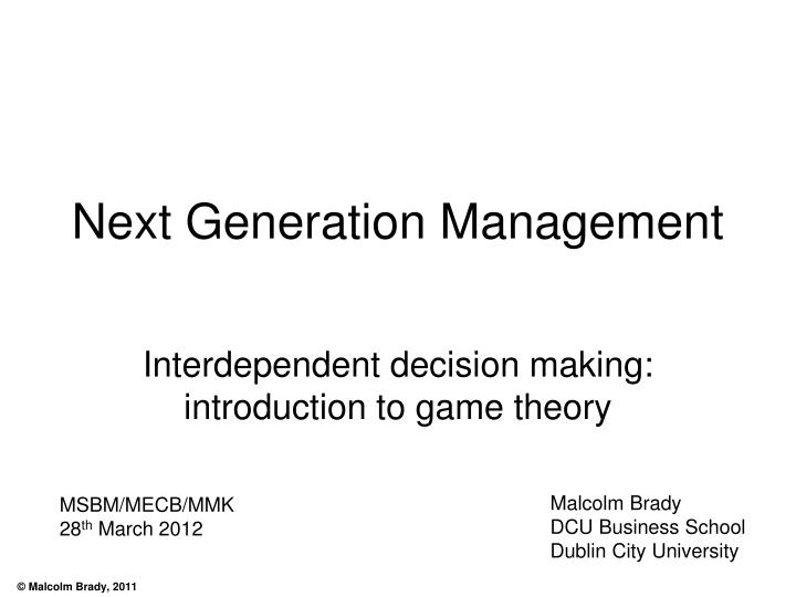 Next generation management