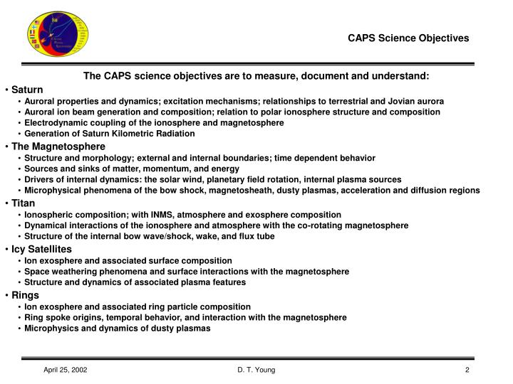 The CAPS science objectives are to measure, document and understand: