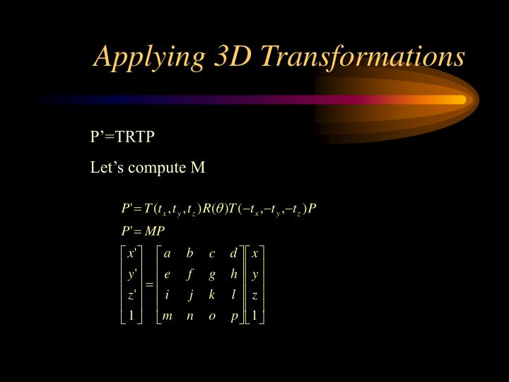 Applying 3D Transformations