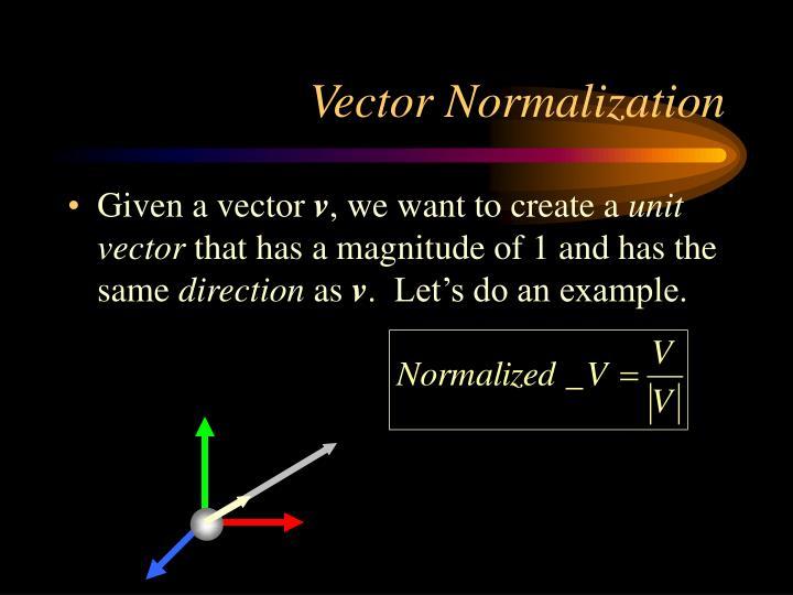 Vector Normalization