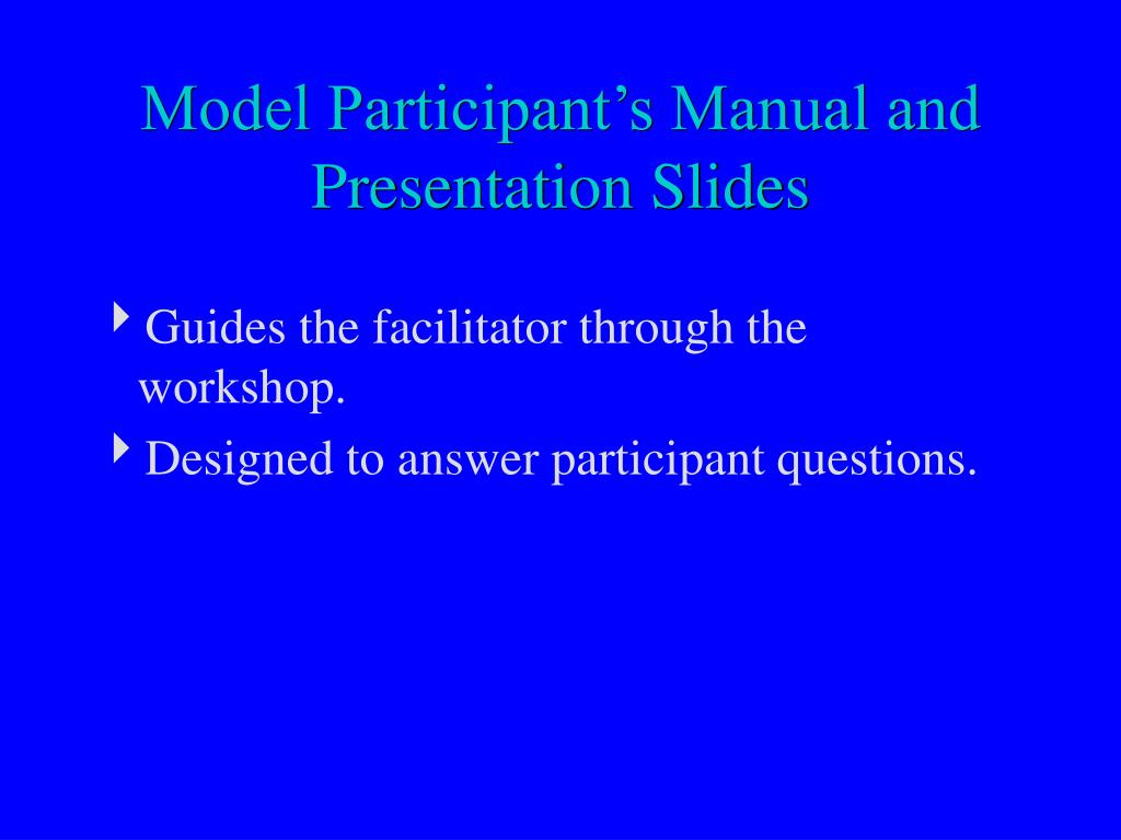 Model Participant's Manual and Presentation Slides