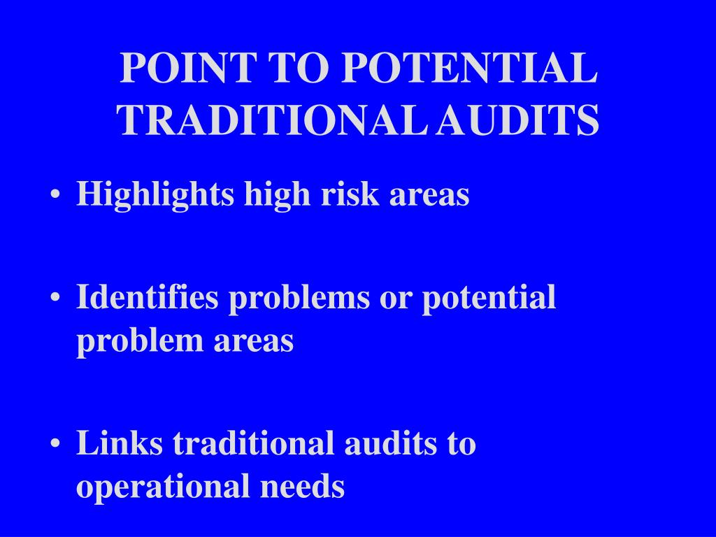 POINT TO POTENTIAL TRADITIONAL AUDITS
