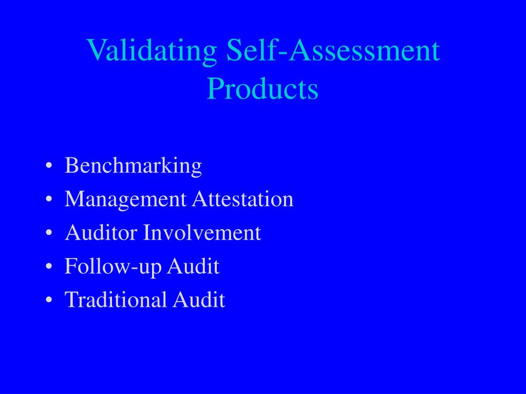 Validating Self-Assessment Products