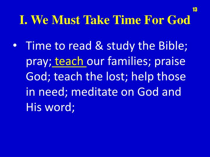 Time to read & study the Bible; pray;