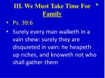 iii we must take time for family