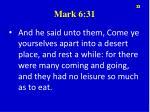 mark 6 31