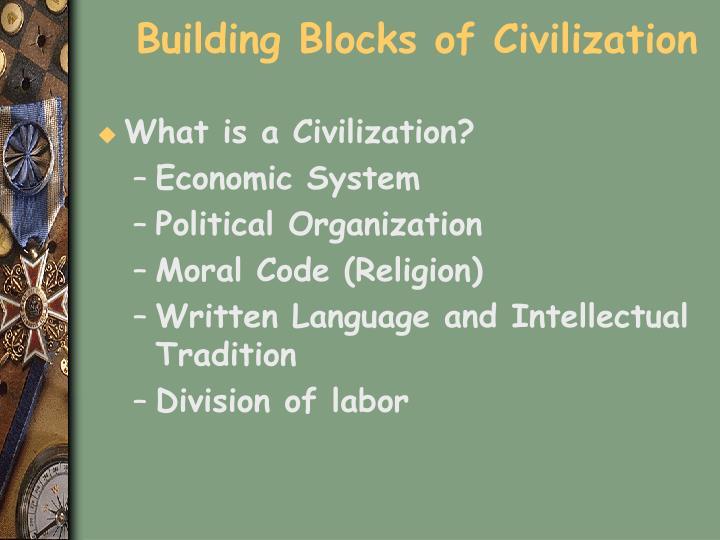Building Blocks of Civilization